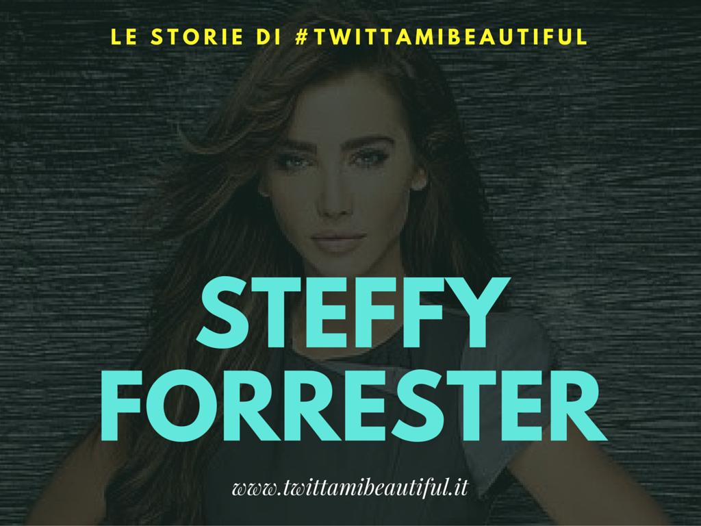 La storia di Steffy Forrester